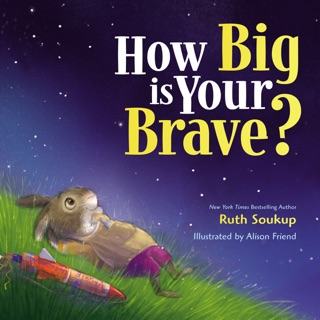 How Big Is Your Brave? by HARPERCOLLINS PUBLISHERS   book summary, reviews and downlod