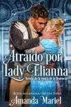 Atraído por Lady Elianna book summary, reviews and downlod