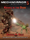 MechWarrior 5 Mercenaries: Knives in the Dark (An Origins Series Story, #6) book summary, reviews and download