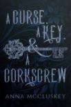 A Curse, A Key, & A Corkscrew book summary, reviews and downlod
