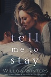 Tell Me to Stay book summary, reviews and downlod