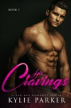 His Cravings: A Bad Boy Romance book summary, reviews and download