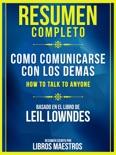 Resumen Completo: Cómo Comunicarse Con Los Demás (How To Talk To Anyone)
