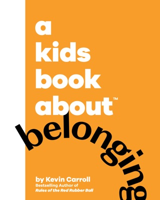A Kids Book About Belonging by A Kids Book About book summary, reviews and downlod