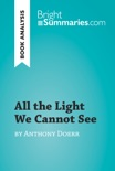 All the Light We Cannot See by Anthony Doerr (Book Analysis) book summary, reviews and downlod