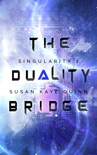 The Duality Bridge (Singularity 2) book summary, reviews and downlod