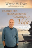 Cambie Sus Pensamientos, Cambie Su Vida book summary, reviews and downlod