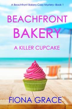 Beachfront Bakery: A Killer Cupcake (A Beachfront Bakery Cozy Mystery—Book 1) E-Book Download