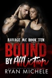 Bound by Affliction (Ravage MC #9) (Bound #4) book summary, reviews and downlod
