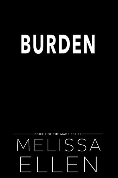Burden by Melissa Ellen Book Summary, Reviews and E-Book Download