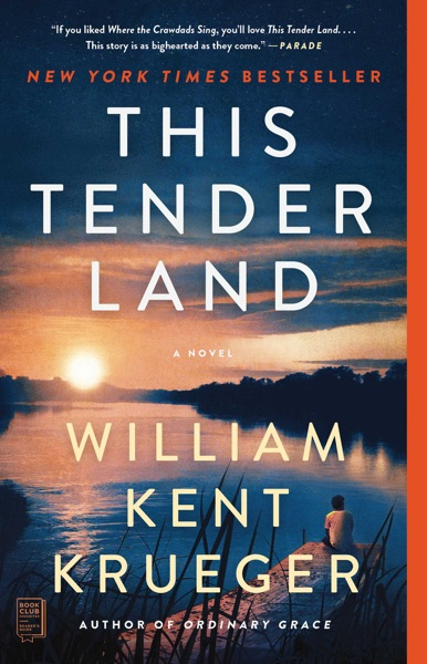 This Tender Land by William Kent Krueger Book Summary, Reviews and E-Book Download