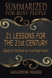 21 Lessons for the 21st Century - Summarized for Busy People: Based on the Book by Yuval Noah Harari book summary, reviews and downlod