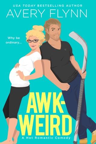 Awk-weird by Avery Flynn E-Book Download