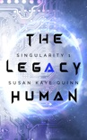 The Legacy Human (Singularity 1) book summary, reviews and downlod