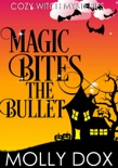 Magic Bites the Bullet book summary, reviews and downlod
