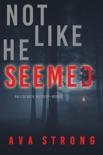 Not Like He Seemed (An Ilse Beck FBI Suspense Thriller—Book 2) e-book Download