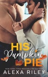 His Pumpkin Pie book summary, reviews and downlod