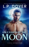 Unleashed by the Moon book summary, reviews and downlod