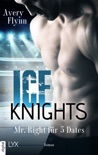 Ice Knights - Mr Right für 5 Dates book summary, reviews and downlod