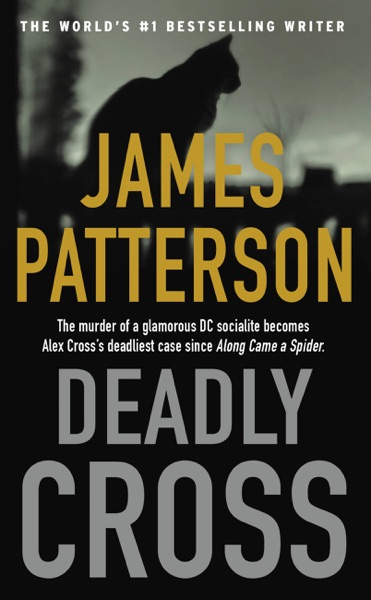 Deadly Cross by James Patterson Book Summary, Reviews and E-Book Download