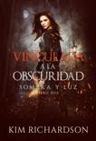Vinculada a la Obscuridad book summary, reviews and downlod