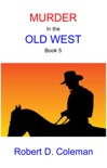 Murder in the Old West, Book Five book summary, reviews and download