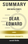 Dear Edward: A Novel by Ann Napolitano (Discussion Prompts) book summary, reviews and downlod