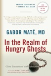 In the Realm of Hungry Ghosts book summary, reviews and download
