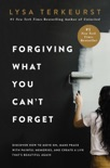 Forgiving What You Can't Forget e-book
