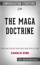 The MAGA Doctrine: The Only Ideas That Will Win the Future by Charlie Kirk: Conversation Starters