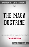 The MAGA Doctrine: The Only Ideas That Will Win the Future by Charlie Kirk: Conversation Starters book summary, reviews and downlod