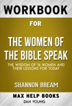 The Women of the Bible Speak The Wisdom of 16 Women and Their Lessons for Today by Shannon Bream (MaxHelp Workbooks) book summary, reviews and downlod