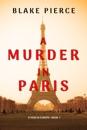 A Murder in Paris (A Year in Europe—Book 1)