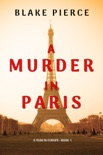A Murder in Paris (A Year in Europe—Book 1) book summary, reviews and downlod