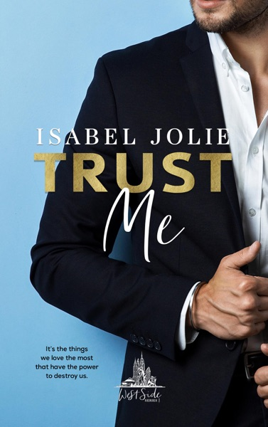 Trust Me by Isabel Jolie Book Summary, Reviews and E-Book Download