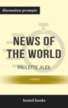 News of the World: A Novel by Paulette Jiles (Discussion Prompts) book summary, reviews and downlod