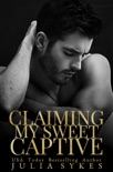 Claiming My Sweet Captive book summary, reviews and downlod