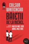 Baietii de la Nickel book summary, reviews and downlod