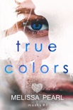 True Colors (Masks #1) book summary, reviews and downlod
