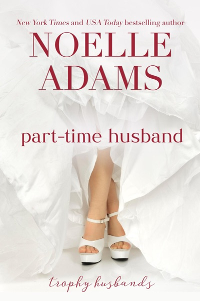 Part-Time Husband by Noelle Adams Book Summary, Reviews and E-Book Download