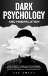 Dark Psychology and Manipulation book summary, reviews and download