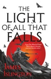 The Light of All That Falls book summary, reviews and download