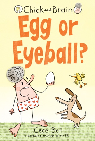 Chick and Brain: Egg or Eyeball? by Candlewick Press, Inc. book summary, reviews and downlod