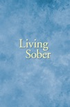 Living Sober book summary, reviews and downlod