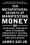 Ten Metaphysical Secrets of Manifesting Money book summary, reviews and download