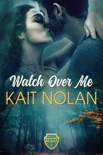 Watch Over Me book summary, reviews and downlod