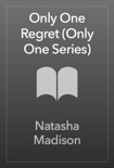Only One Regret (Only One Series) book summary, reviews and downlod
