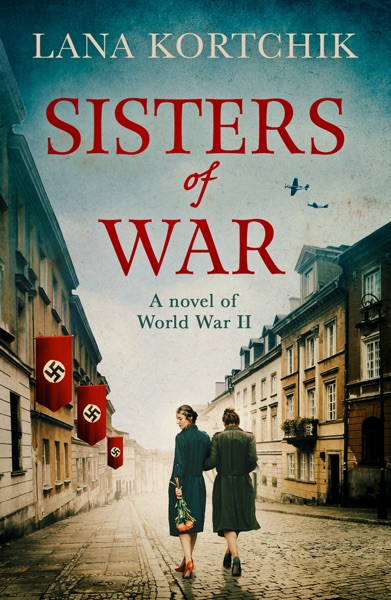 Sisters of War by Lana Kortchik Book Summary, Reviews and E-Book Download