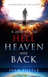A Journey to Hell, Heaven, and Back e-book