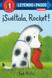 ¡Suéltala, Rocket! (Drop It, Rocket! Spanish Edition) book summary, reviews and download